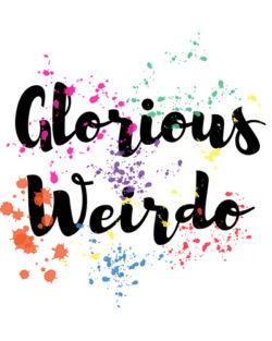 Glorious Weirdo