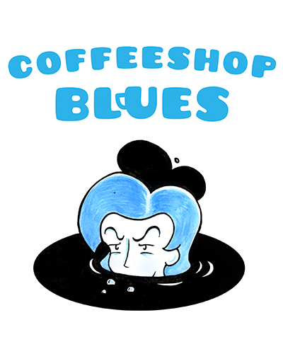 Coffeeshop Blues