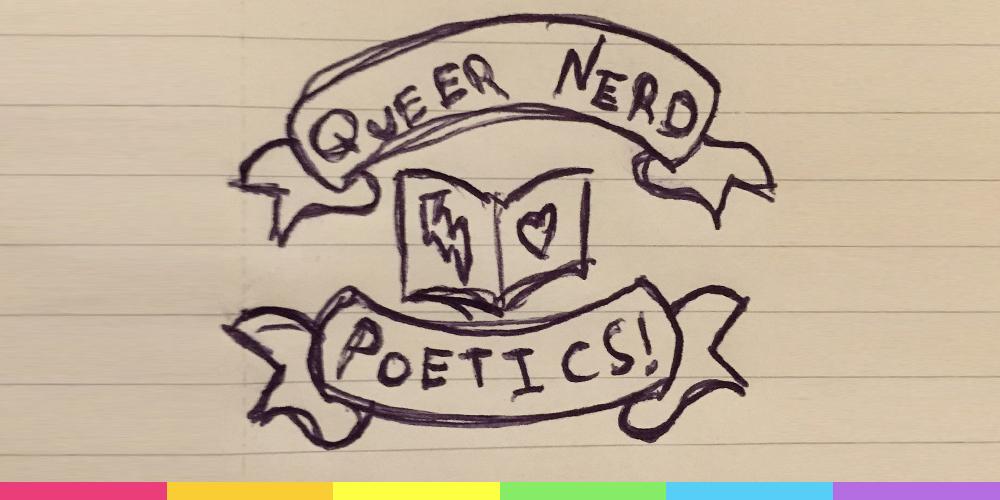 Queer Nerd Poetics